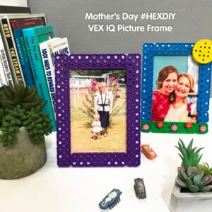 Mother's Day #HEXDIY VEX IQ Picture Frame